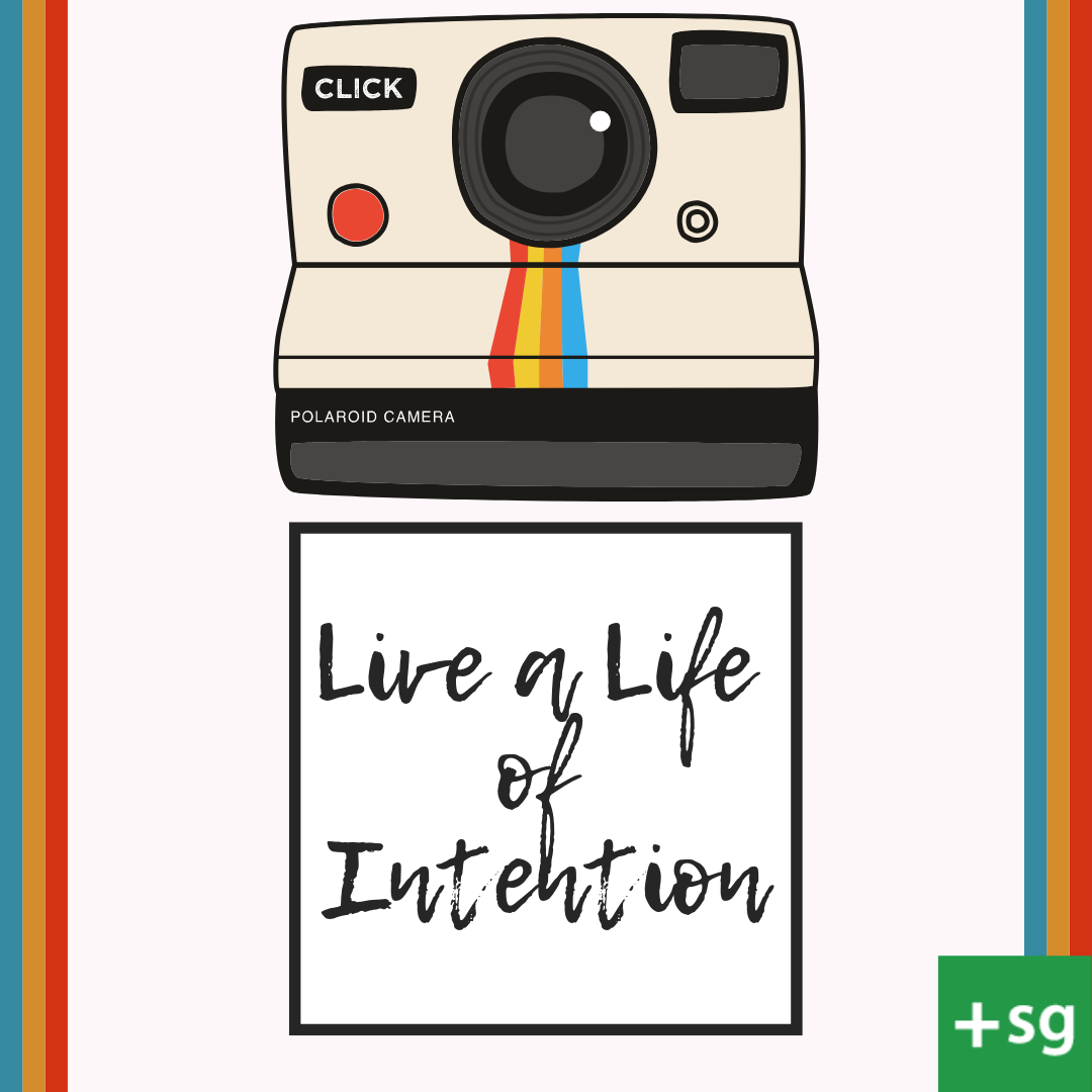 Live a life of intention